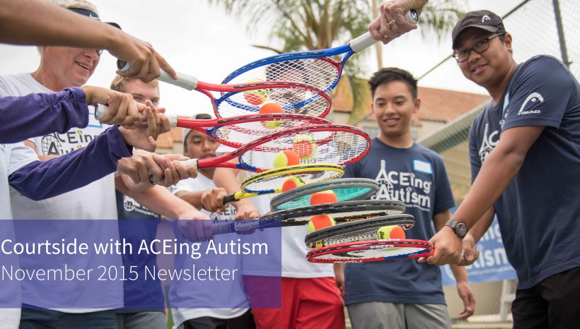 Newsletter – Court side with ACEing Autism November 2015